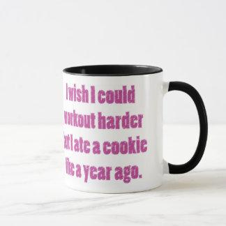 I Wish I Could Workout Harder But I Ate A Cookie Mug