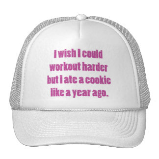 I Wish I Could Workout Harder But I Ate a Cookie Trucker Hat