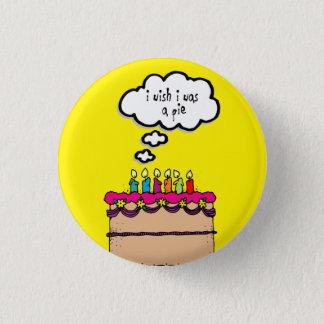 I Wish I Was a Pie Bday Cake Funny Cartoon Button