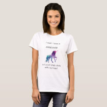 I wish I was a Unicorn. . . T-Shirt