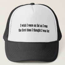 I wish I were ... Trucker Hat