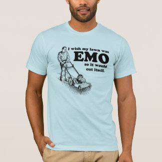 I wish my lawn was EMO so it would cut itself. T-Shirt
