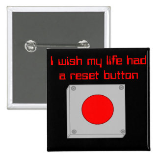 I wish my life had a reset button