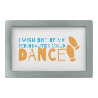 I wish one of my personalities could dance! with d rectangular belt buckle