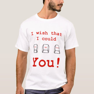 I wish that I could ctrl alt delete you! nerd geek T-Shirt