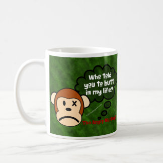 I wish that you would get out of my life coffee mug