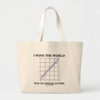I Wish The World Was As Linear As This (Stats) Tote Bag
