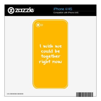 I WISH WE COULD BE TOGETHER RIGHT NOW MISSING YOU iPhone 4 SKINS