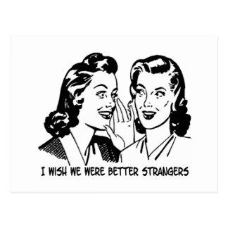I Wish We Were Better Strangers Postcard