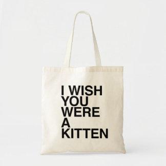 I Wish You Were A Kitten Budget Tote Bag