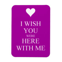 I WISH YOU WERE HERE WITH ME SAD QUOTES MISSING YO RECTANGLE MAGNET