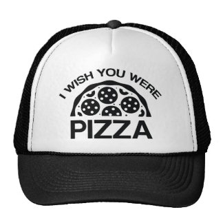 I Wish You Were Pizza Trucker Hat