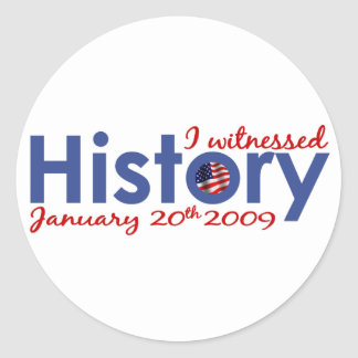 I Witnessed History 1-20-09 Classic Round Sticker