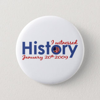 I Witnessed History 1-20-09 Pinback Button