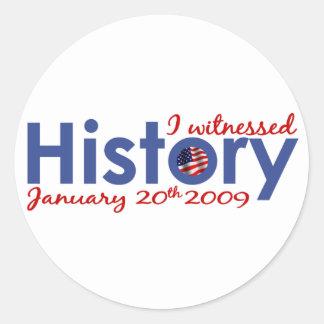 I Witnessed History 1-20-09 Classic Round Sticker