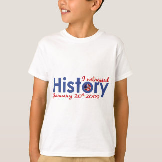 I Witnessed History 1-20-09 T-Shirt