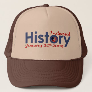I Witnessed History 1-20-09 Trucker Hat
