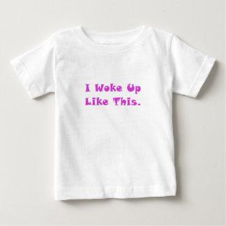 I Woke Up Like This Baby T-Shirt