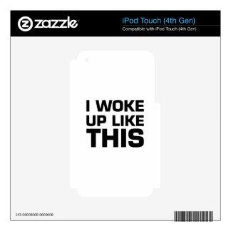 I Woke Up Like This iPod Touch 4G Skins