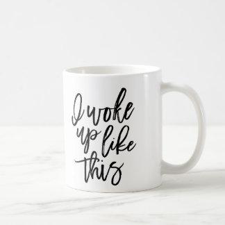 I Woke Up Like This Mug gift