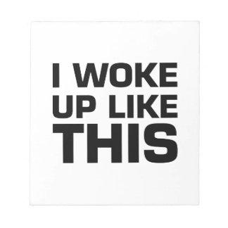 I Woke Up Like This Note Pad