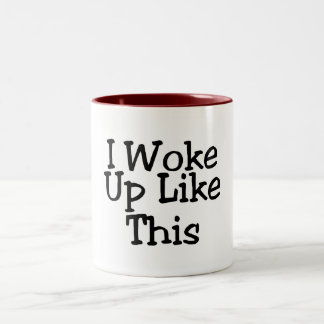 I Woke Up Like This Two-Tone Coffee Mug