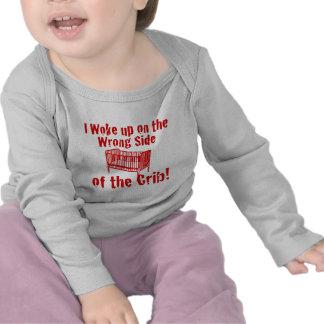 I woke up on the wrong side of the Crib! Shirts