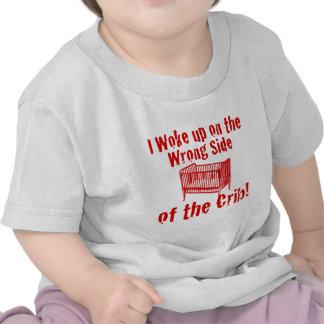 I woke up on the wrong side of the Crib! Tshirt