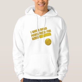 I Won A Nobel Peace Prize For Being Awesome Hoodie