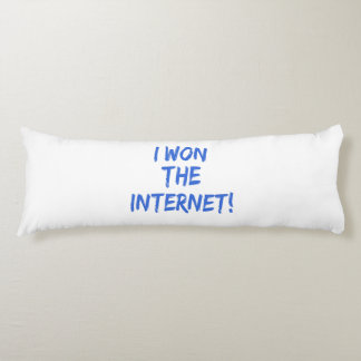 I Won the Internet - Choose Background Color Body Pillow