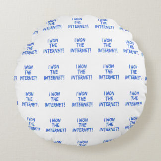 I Won the Internet - Choose Background Color Round Pillow