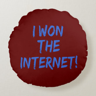 I Won the Internet - Red Background Round Pillow