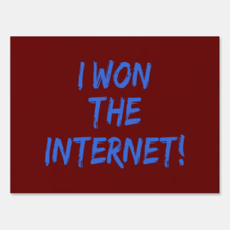 I Won the Internet - Red Background Yard Signs
