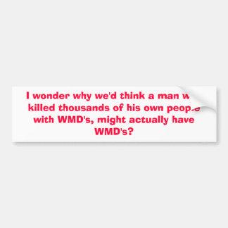I wonder why we'd think a man who killed thousa... car bumper sticker