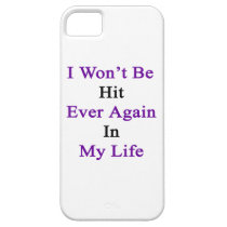 I Won't Be Hit Ever Again In My Life iPhone SE/5/5s Case