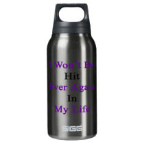 I Won't Be Hit Ever Again In My Life Insulated Water Bottle