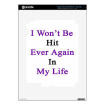 I Won't Be Hit Ever Again In My Life iPad 3 Skin