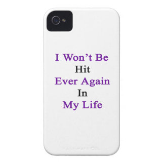 I Won't Be Hit Ever Again In My Life iPhone 4 Cover
