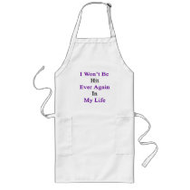 I Won't Be Hit Ever Again In My Life Long Apron