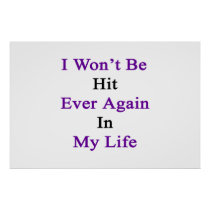 I Won't Be Hit Ever Again In My Life Poster