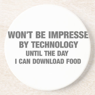 I Wont Be Impressed By Technology Until... Coaster