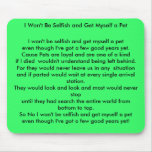 I won't be Selfish and get myself a Pet Mouse Pad