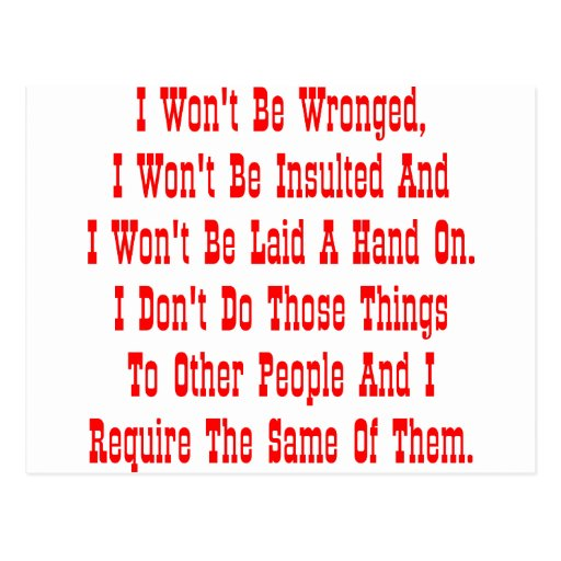 I Won't Be Wronged, I Won't Be Insulted, And I Post Card