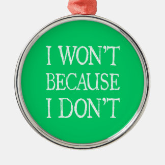 I won't because I don't Ornament