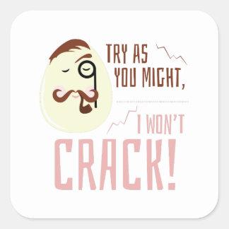I Wont Crack Square Sticker