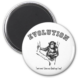 I won't evolve!  Unless Uncle Darwin says I must! 2 Inch Round Magnet