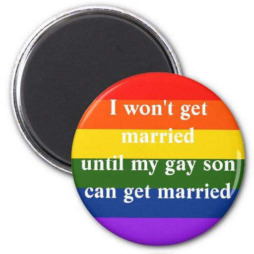 I won't get married refrigerator magnets