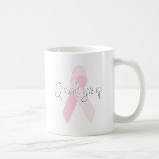 I Won't Give Up Breast Cancer Coffee Mug