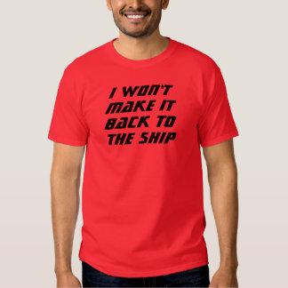 I Won't Make It! T-shirt