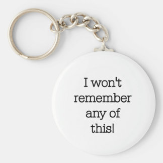 I Won't Remember This Keychain